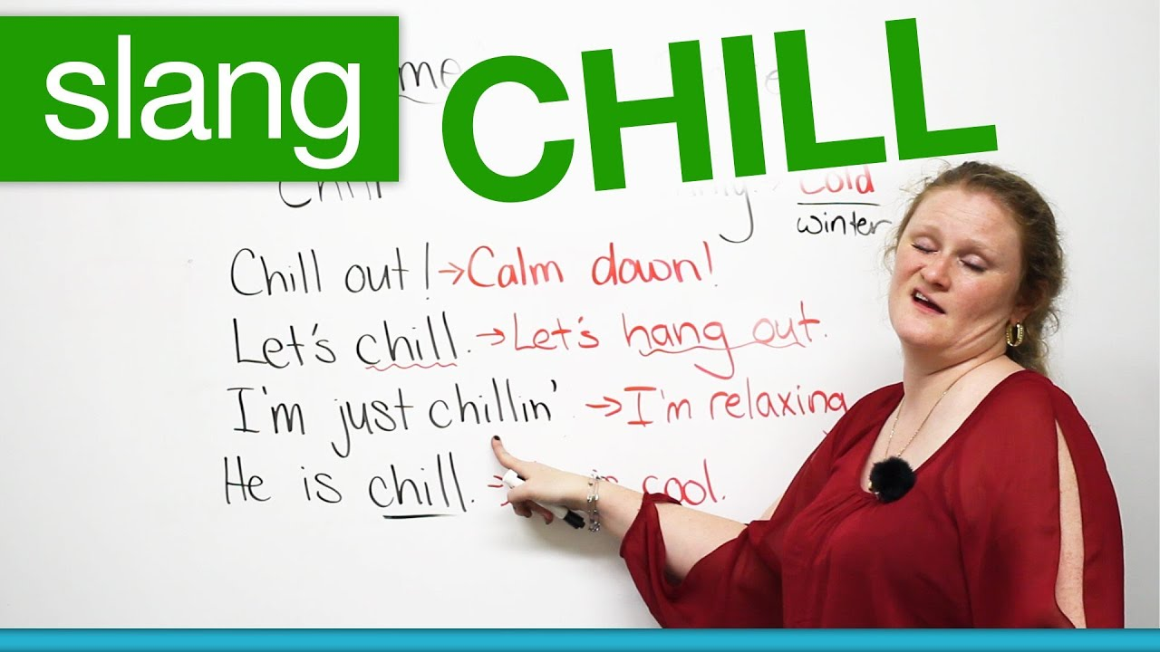 "Slang in English – CHILL – ""chill out"", ""let's chill""… · engVid"