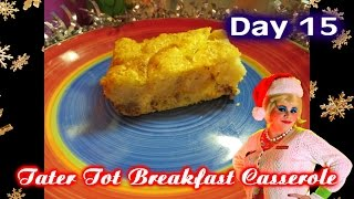 Tater Tot Breakfast Casserole : Day 15 Trailer Park Christmas