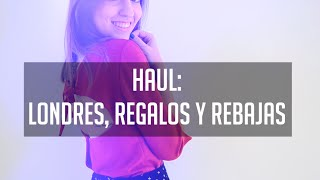 Haul: Londres, regalos y rebajas + NOTICIA Thumbnail