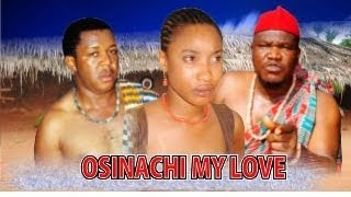 Osinachi My Love - Nigeria Nollywood Movie