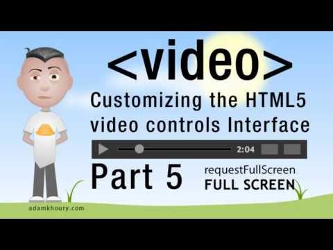 5  HTML5 Custom Video Player Controls JavaScript Full Screen