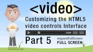 5. HTML5 Custom Video Player Controls JavaScript Full Screen Tutorial