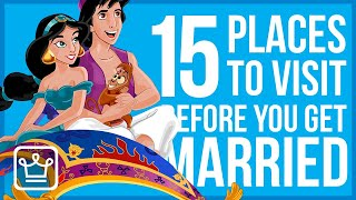 15 Places to Visit BEFORE You Get Married