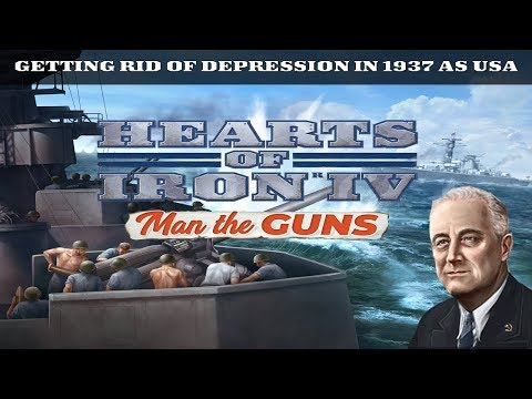 HOW TO GET RID OF DEPRESSION IN 1937 AS USA - HOI4: Man the