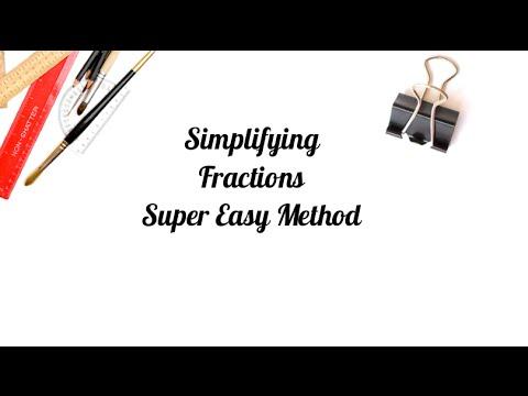 Simplify Fractions -Super Easy Method