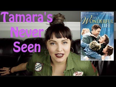 It's a Wonderful Life - Tamara's Never Seen