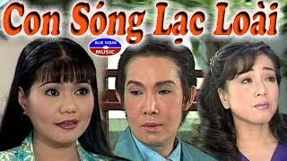 Cai Luong Con Song Lac Loai (Vu Linh, Ngoc Huyen, Phuong Hong Thuy)