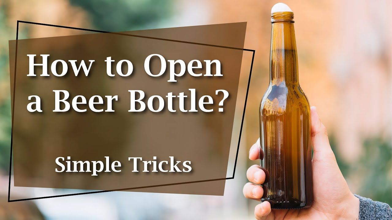 How to Open Bottle Without Opener