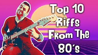 Top 10 Guitar Riffs by Decade - Part 3.   80's