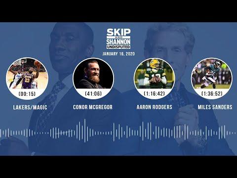 Lakers/Magic, Conor McGregor, Aaron Rodgers, Miles Sanders (1.16.20) | UNDISPUTED Audio Podcast