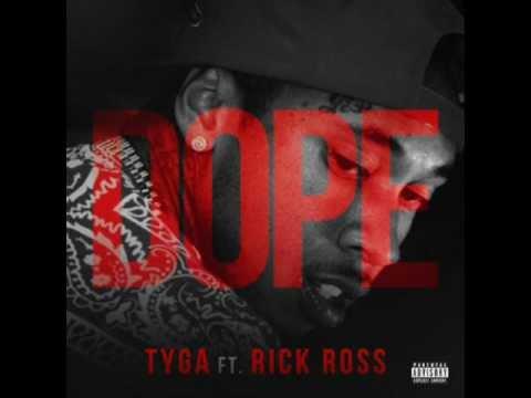 Tyga - Dope (Feat. Rick Ross)