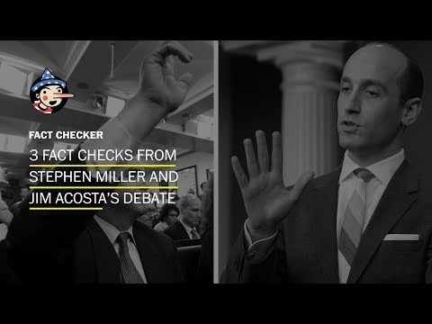 Fact Check: Stephen Miller & Jim Acosta