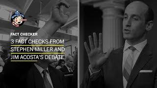 Fact Check: Stephen Miller & Jim Acosta's heated exchange