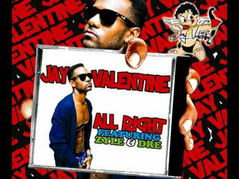 Jay Valentine [UNSIGNED HYPE] - All Right feat. Zyle & Draeus