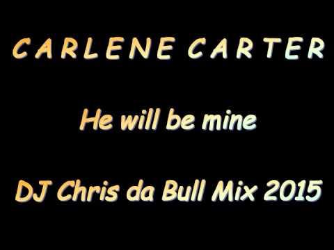 Carlene Carter - He Will Be Mine (DJ Chris Da Bull Mix 2015)