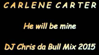 Carlene Carter - He will be mine (DJ Chris da Bull Mix 2015)