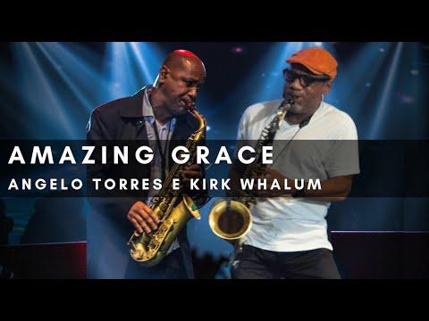 AMAZING GRACE - Angelo Torres e Kirk Whalum (DVD Minha História - Oficial HD)