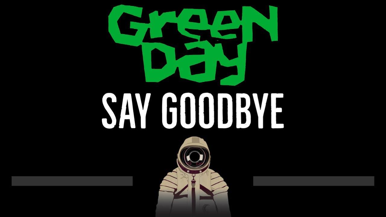 Green Day • Say Goodbye (CC) ? [Karaoke] [Instrumental Lyrics]