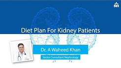 Diet Plan for Kidney patients | Dr. A Waheed Khan