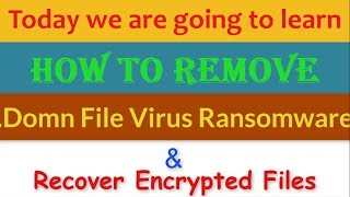 Remove .Domn File Virus/.Domn Ransomware (+Recover .Domn Files)