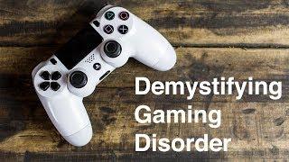 Demystifying Gaming Disorder