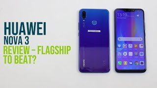 Huawei Nova 3 Review – Flagship to beat?