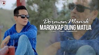 Dorman Manik - Marrokkap Dung Matua ( Official Video )