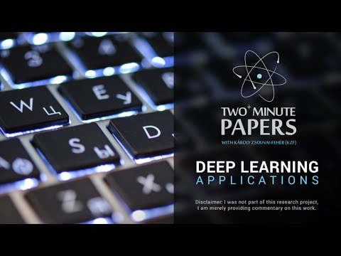 9 Cool Deep Learning Applications | Two Minute Papers #35