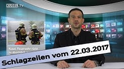 KUSEL.TV   Schlagzeilen   22.03.2017