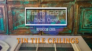 Build A Babe Cave: How To Create A Patina Copper Tin Tile Ceiling