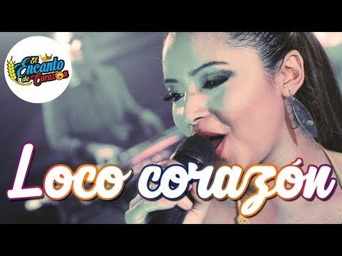 El Encanto De Corazón - Loco Corazón | Video Oficial