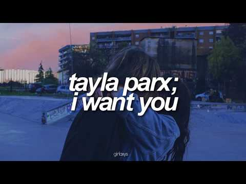Tayla Parx —​ I Want You ♔ Letra en Español