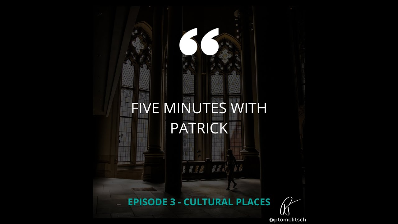 Five Minutes with Patrick - Episode 3: Cultural Places