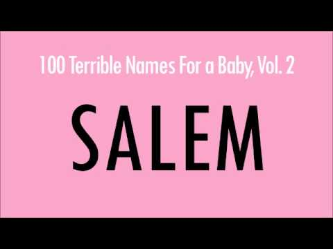 Salem: 100 Terrible Names For a Baby