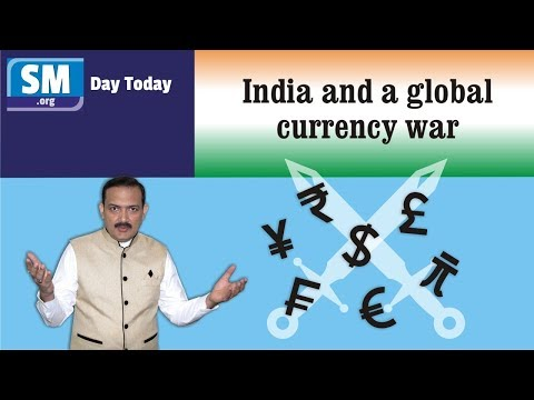 Day Today # 29 - India and a global currency war