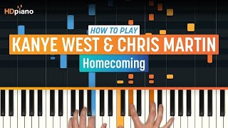 How To Play Homecoming Updated By Kanye West Chris Martin HDpiano Part 1 Piano Tutorial