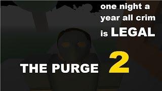 The Purge 2 - A ROBLOX Machinima