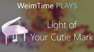 """WeimTime Plays"" - Light of Your Cutie Mark -- MP3 Download"