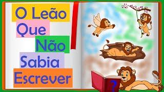 Download O Leão Que Não Sabia Escrever - História Contada - Mundo Serelepe