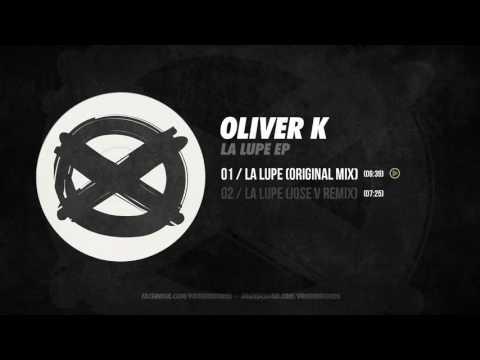 Oliver K - La Lupe (Original Mix) // Voom Records · VR001
