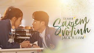 sao-em-v-tnh-jack-amp-k-icm-ft-liam-official-teaser