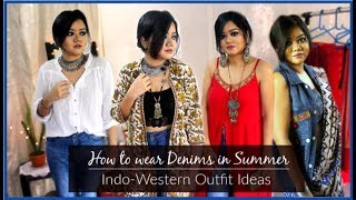 How to wear Denims in Summer   Indo-Western Outfit Ideas using Denims