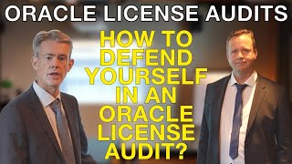 How to defend yourself in an Oracle license audit