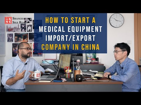 HOW TO START A MEDICAL EQUIPMENT IMPORT EXPORT COMPANY IN SHANGHAI, CHINA   Shanghai Silk Road