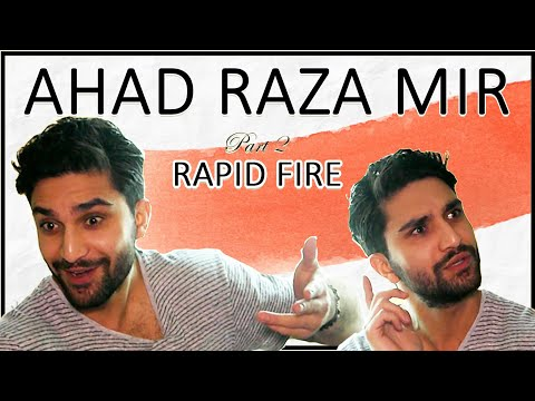 Rapid Fire with AHAD RAZA MIR 💥😍 | On Finding LOVE, YAKEEN K