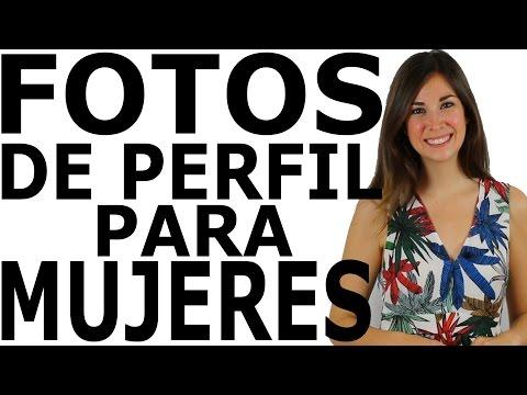 ¿QUÉ FOTOS PONER EN EL PERFIL - Para mujeres