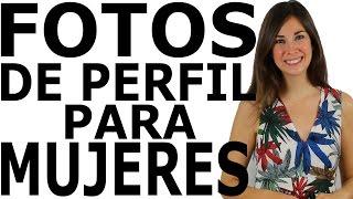 Gambar cover ¿QUÉ FOTOS PONER EN EL PERFIL? - Para mujeres