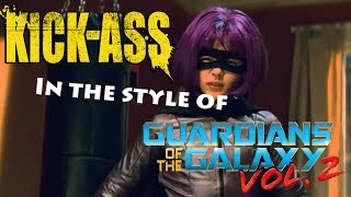 Kick-ass - Hit-Girl Fight Scene (Guardians Of The Galaxy Vol.2 Style)