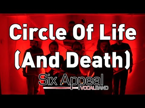 Circle Of Life (And Death) - Six Appeal Vocal Band