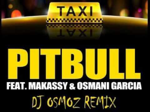 (Dj Osmoz Remix) Pitbull Ft. Makassy & Osmani Garcia - El Taxi mp3